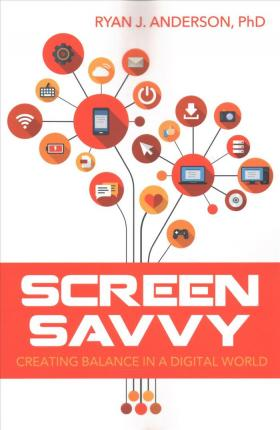 Screen Savvy : Creating Balance in a Digital World