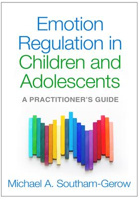 Emotion Regulation in Children and Adolescents : A Practitioner's Guide
