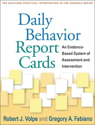 Daily Behavior Report Cards: An Evidence-Based System of Assessment and Intervention