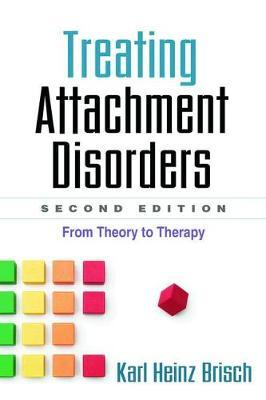 Treating Attachment Disorders, Second Edition : From Theory to Therapy
