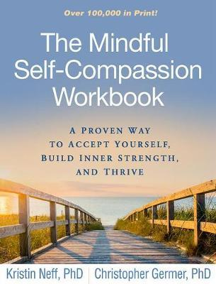 The Mindful Self-Compassion Workbook