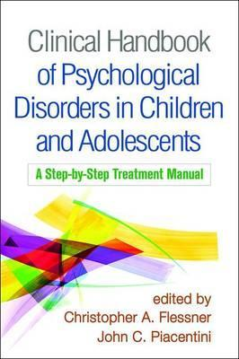 Clinical Handbook of Psychological Disorders in Children and Adolescents - John C. Piacentini