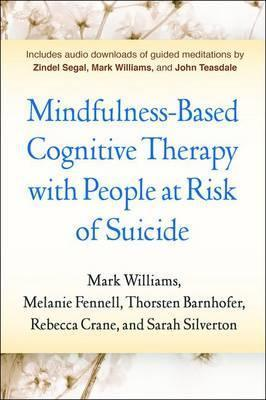 Mindfulness-Based Cognitive Therapy with People at Risk of Suicide