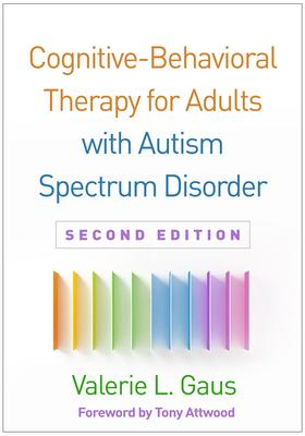 Cognitive-Behavioral Therapy for Adult Asperger Syndrome, Second Edition - Valerie L. Gaus