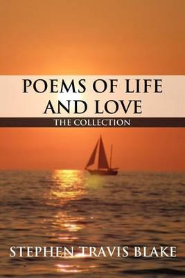Poems of Life and Love  The Collection