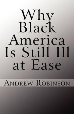 Why Black America Is Still Ill at Ease