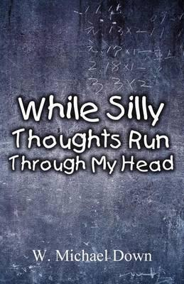 While Silly Thoughts Run Through My Head Cover Image