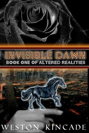 Invisible Dawn : Book One of Altered Realities