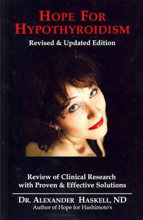 Hope for Hypothyroidism  Clinical Review of Causes with Proven Solutions