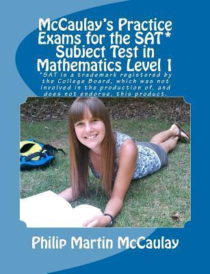 McCaulay's Practice Exams for the Sat* Subject Test in Mathematics