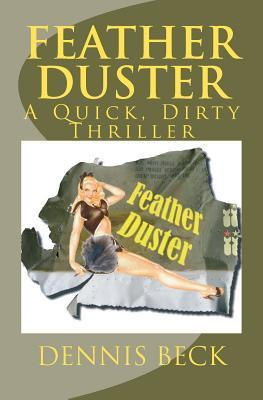 Feather Duster  A Quick, Dirty Thriller