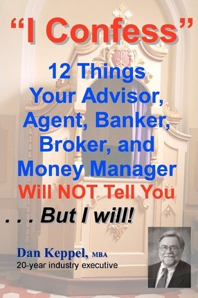 I Confess: 12 Things Your Advisors Will Not Tell You ... But I Will