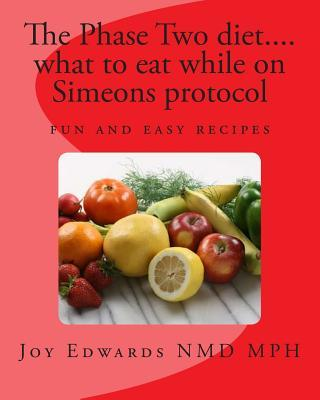 The Phase Two Diet .... What to Eat While on Simeons Protocol : Losing Weight with Tasty Meals