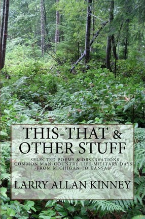 This - That & Other Stuff  Country Life, Common Man & Military Poems