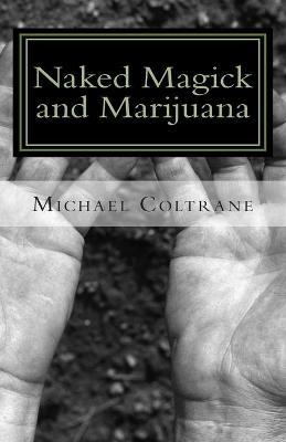 Naked Magick and Marijuana Cover Image