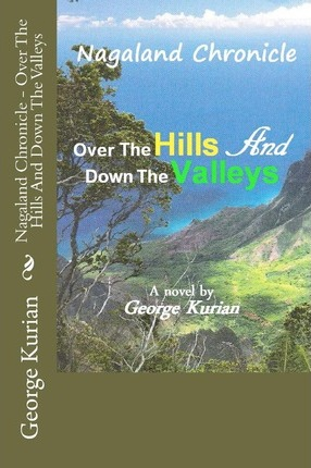 Nagaland Chronicle - Over The Hills And Down The Valleys Cover Image