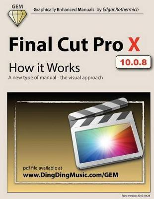 Final Cut Pro X - How It Works : Edgar Rothermich