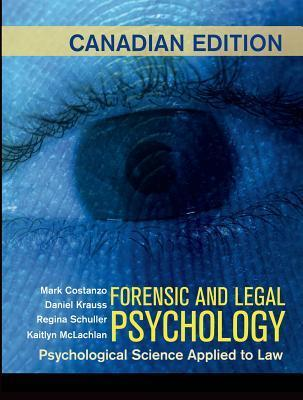 Forensic and Legal Psychology: Canadian Edition