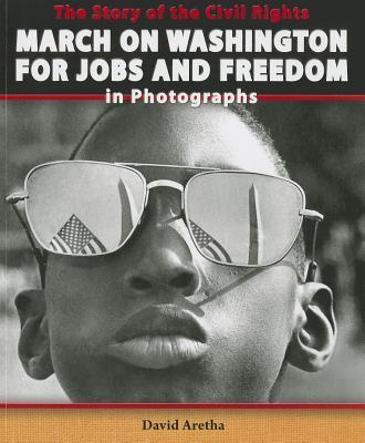 The Story of the Civil Rights March on Washington for Jobs and Freedom in Photographs