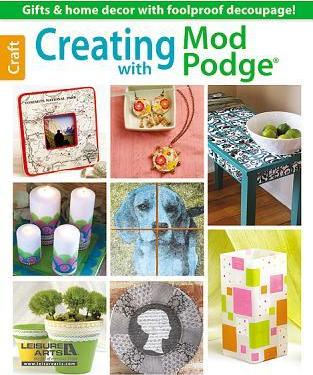 Creating with Mod Podge