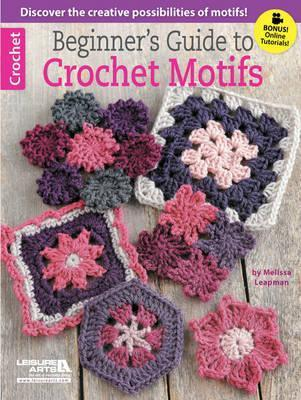Beginner's Guide to Crochet Motifs