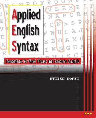 Applied English Syntax: Foundations for Word Phrase and Sentence Analysis
