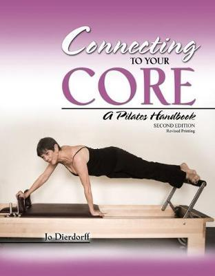 Connecting to Your Core: A Pilates Handbook