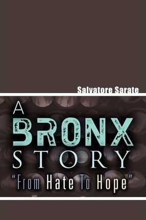 A Bronx Story from Hate to Hope Cover Image