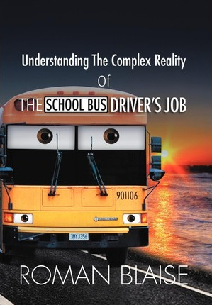 Understanding the Complex Reality of the School Bus Driver's Job Cover Image