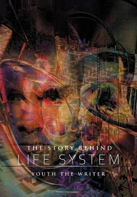 The Story Behind Life System Cover Image