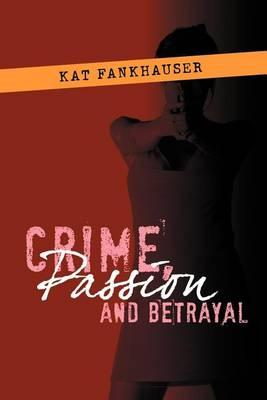 Crime, Passion and Betrayal Cover Image