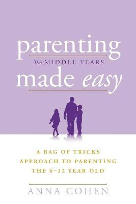 Parenting Made Easy - The Middle Years