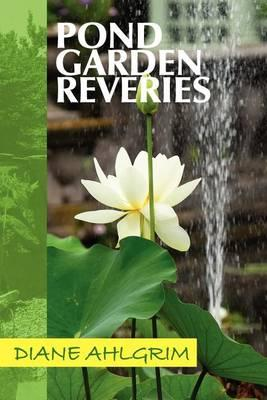 Pond Garden Reveries Cover Image