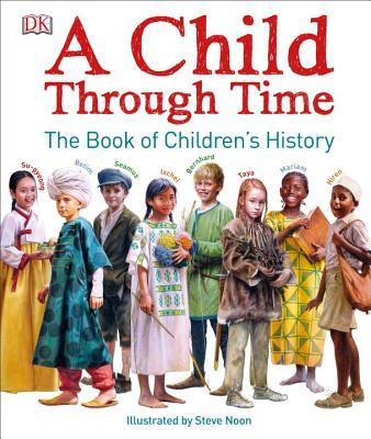 A Child Through Time  The Book of Children's History