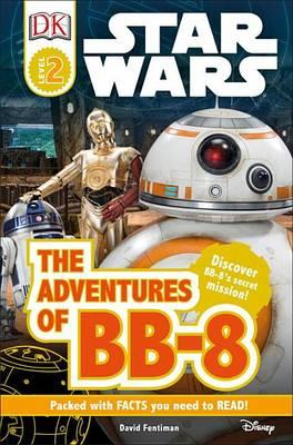 DK Readers L2: Star Wars: The Adventures of Bb-8 : Discover Bb-8's Secret Mission