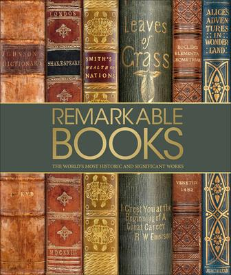Remarkable Books : The World's Most Beautiful and Historic Works
