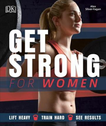Get Strong for Women : Lift Heavy - Train Hard - See Results