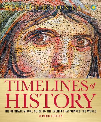 Timelines of history : the ultimate visual guide to the events that