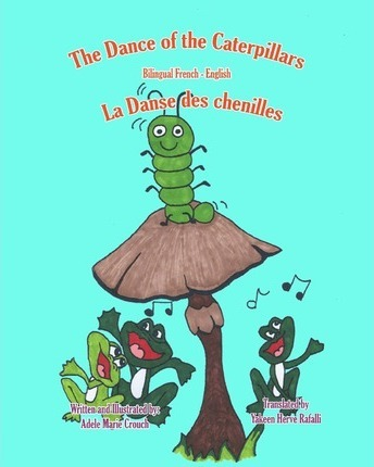 The Dance of the Caterpillars Bilingual French English