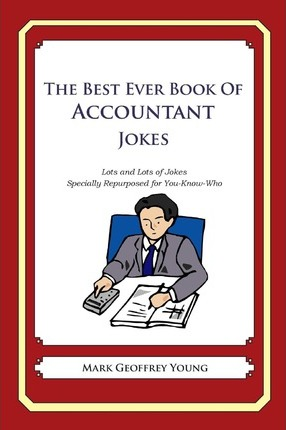 The Best Ever Book Of Accountant Jokes Mark Geoffrey Young
