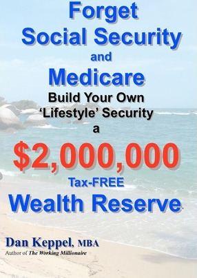 Forget Social Security and Medicare: : Build Your Own