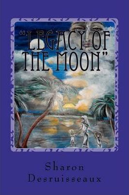 Legacy of the Moon