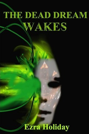 The Dead Dream Wakes Cover Image