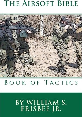 FREE* The Airsoft Bible : Book of Tactics download pdf - Mon premier