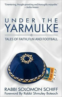 Under the Yarmulke  Tales of Faith, Fun and Football