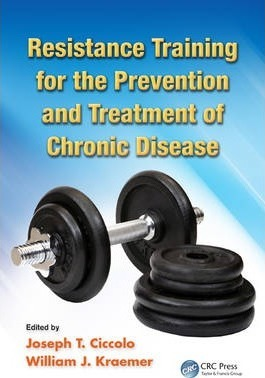 Resistance Training for the Prevention and Treatment of Chronic Disease – William J. Kraemer