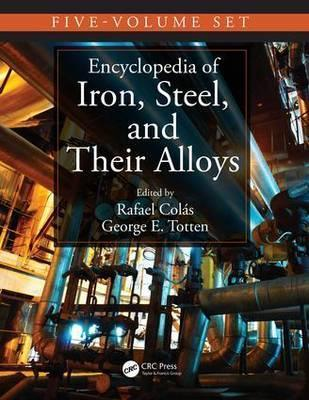 Encyclopedia of Iron, Steel, and Their Alloys, Five-Volume Set (Print)
