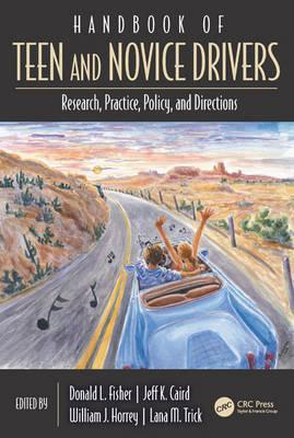 Handbook of Teen and Novice Drivers  Research, Practice, Policy, and Directions