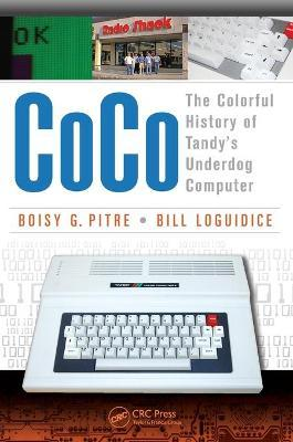 CoCo : The Colorful History of Tandy's Underdog Computer