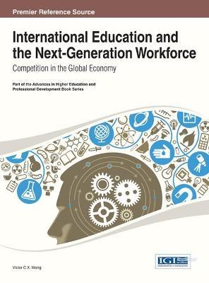 International Education and the Next-Generation Workforce  Competition in the Global Economy